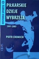 History of Gdansk Pomerania football 1991-2005 (The History of Sport volume 5)