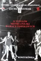 History of LKS Lodz. 21 Poland Champion titles in team's sports. Basketball
