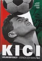 Kici. Lucjan Brychczy - The Legend of Legia Warsaw