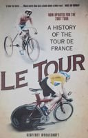Le Tour. A History of the Tour de France