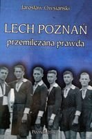 Lech Poznan - The dissemble truth