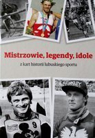 Masters, legends, idols from the pages of Lubusz sport history