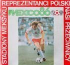 Mexico 86. Stadiums in Mexico - Poland Team Players and Rivals