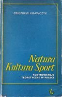 Nature Culture Sport. Theoretical disputes in Poland