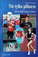 Not only footballer's. 60 years of MKS Pogon Siedlce