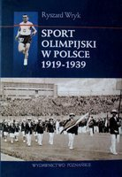Olympic sports in Poland 1919-1939. Biographies of the Olympians