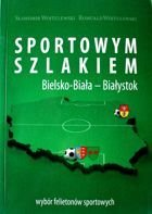 On the sport trail Bielsko-Biala - Bialystok