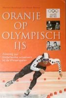 Oranges at the Olympic Games. Seventy years of Dutch skaters at the Winter Games