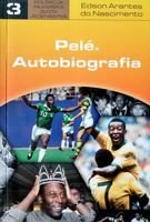 Pele. Autobiography (Golden Eleven Football Collection. Volume 3)