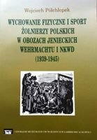 Physical education and sport of Polish soldiers in POW camps of the Wehrmacht and the NKVD (1939-1945)