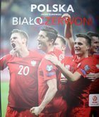 Poland The White-Reds (official album of Polish Football Federation)