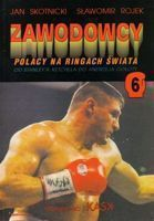Professional boxers (volume 6) - Polish boxers biographies, from Stanley Katchel to Andrew Golota