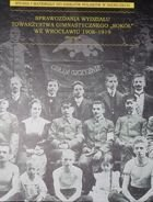 Reports of Section Wroclaw of Gymnastic Association Sokol 1908-1919