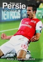 Robin van Persie. The Biography