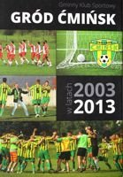 Sport Club Grod Cminsk in period 2003-2013