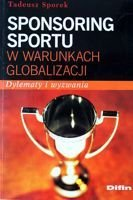 Sport sponsorship in the conditions of globalization. Dilemmas and challenges