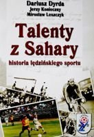 Talents from the Sahara. The story of sport in Ledziny