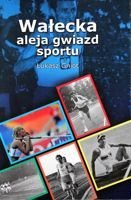 The Avenue of Sports Stars of Walcz