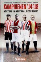 The Champions '14 -'18. Football in neutral Netherlands