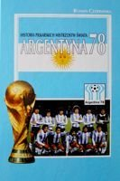 The FIFA World Cup History. Argentina'78