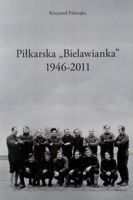 The Football Club Bielawianka 1946-2011