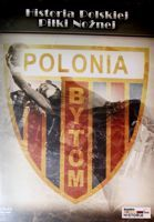 The History of Polish Football. Polonia Bytom DVD film