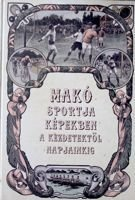 The Illustrated story of sport in town Mako (Hungary)