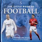 The Little Book of Football. A Footballing A to Z