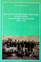 The Origins of German and Polish football at Pomerania and Kuyavia 1894-1923