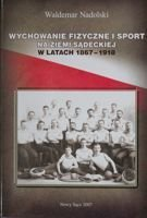 The Physical education and sport of region Sądecki in years 1867-1918