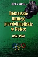 The Preolympic boxing tournaments in Poland (1958-1967)