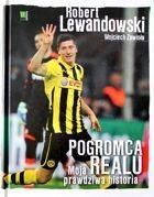 The Real Madrid conqueror. My true story (Robert Lewandowski)