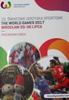 The World Games Wroclaw 2017 Fans Guide