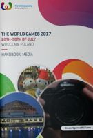 The World Games Wroclaw 2017. Handbook: Media (English version)