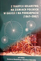 The cycling tradition in Poland, in Galicia and Podkarpackie (1867-2007)
