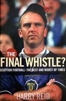 The final whistle? Scottish football: The best and worst of times