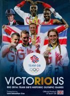 Victorious. Rio 2016: Team GB's Historic Olympic Games