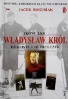 Wladyslaw Krol. Hockey player and Olympian (Icons of LKS, volume 2)