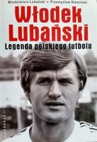 Wlodzimierz Lubanski - The legend of Polish football