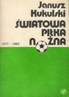 World Football 1977-1983 (Janusz Kukulski)