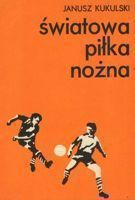 World football. Volume II (Janusz Kukulski)