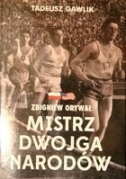 Zbigniew Orywal. Champion of two Nations
