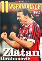 Zlatan Ibrahimovic (The 11 Magnificents - Przeglad Sportowy collection, nr 4)