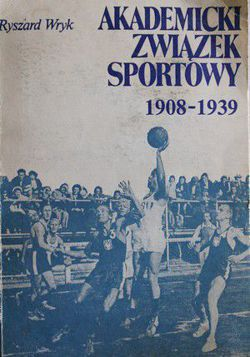Academic Sports Association in Poland 1908-1939