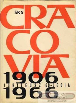 SKS Cracovia 1906-1966. 60 years Jubilee Book