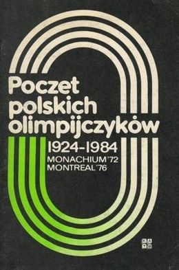 Polish Olympians 1924-1984 (Vol 5) Munich '72 Montreal '76
