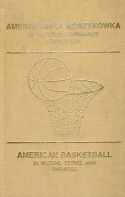 American Basketball in Words, Terms and Phrases