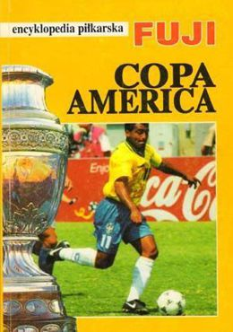 Copa America (Fuji Football Encyclopedia, volume 13)