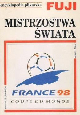 World Cup France'98: FUJI Football Encyclopedia (volume 21)